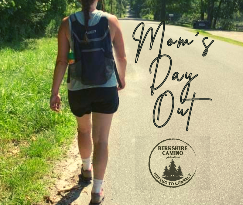 Mom's Day Out – Berkshire Camino
