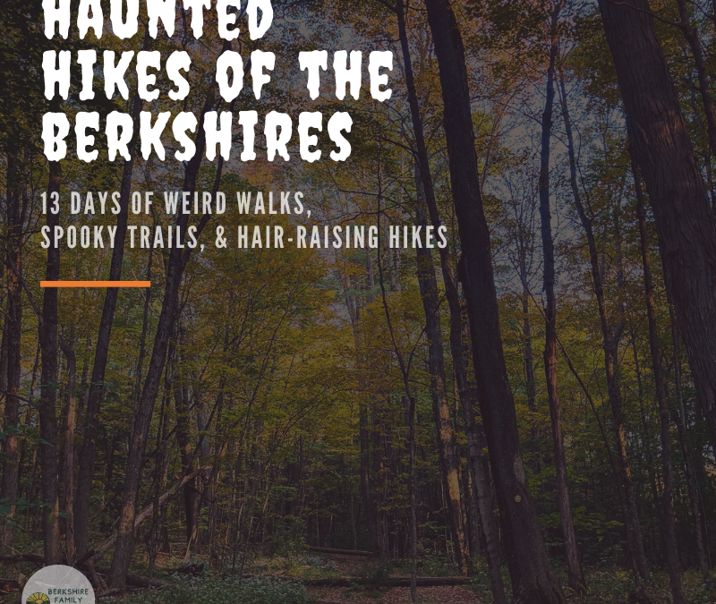 Haunted Hikes of the Berkshires